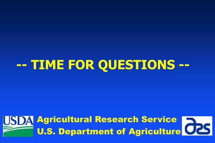 -- TIME FOR QUESTIONS --