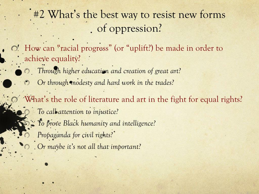 #2 What's the best way to resist new forms of oppression?