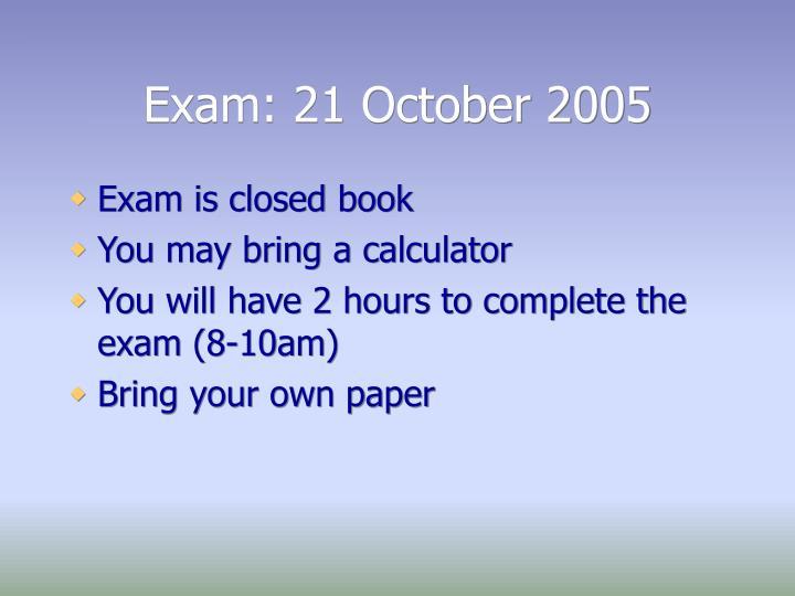 Exam: 21 October 2005
