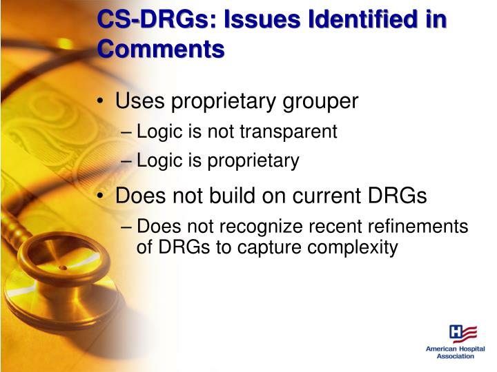 CS-DRGs: Issues Identified in Comments
