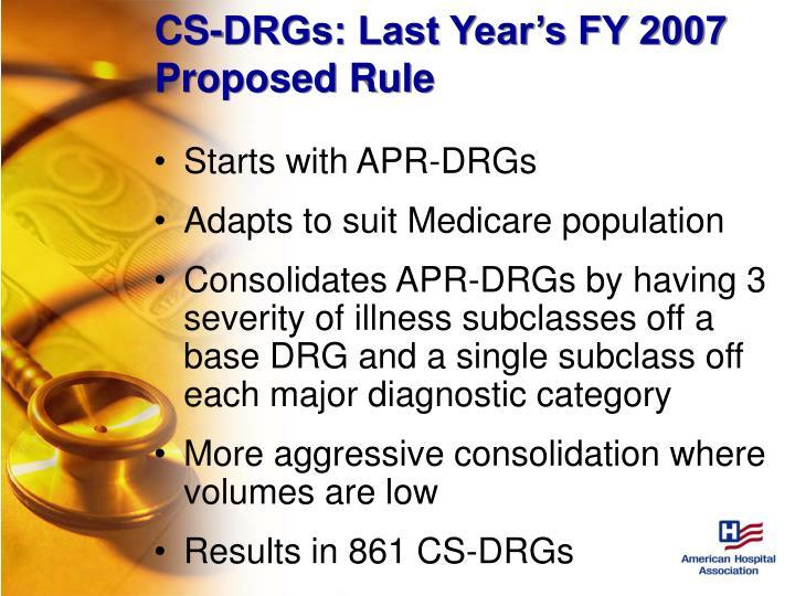 CS-DRGs: Last Year's FY 2007 Proposed Rule
