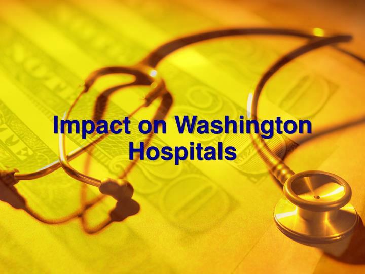 Impact on Washington Hospitals