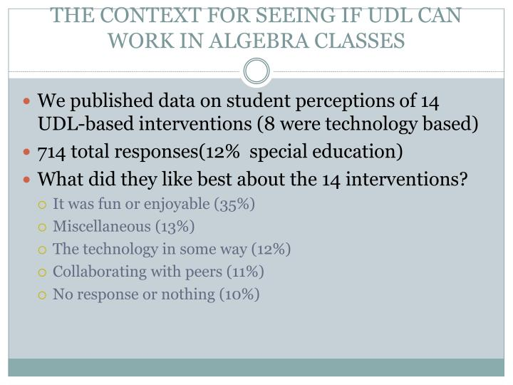 THE CONTEXT FOR SEEING IF UDL CAN WORK IN ALGEBRA CLASSES