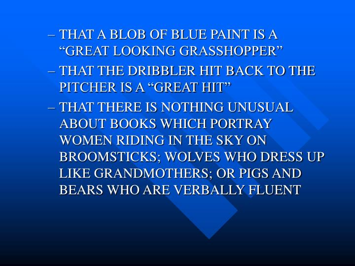 "THAT A BLOB OF BLUE PAINT IS A ""GREAT LOOKING GRASSHOPPER"""