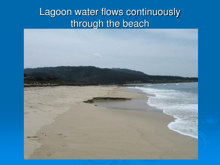 Lagoon water flows continuously