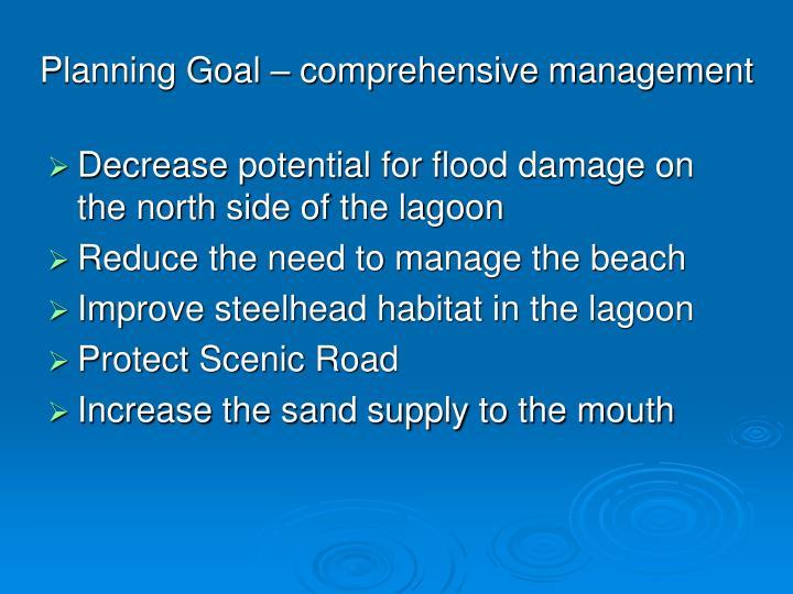 Planning Goal – comprehensive management