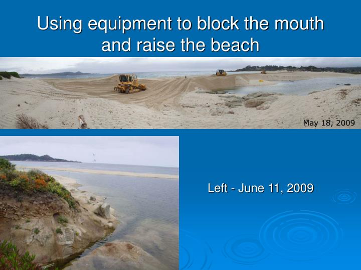 Using equipment to block the mouth and raise the beach