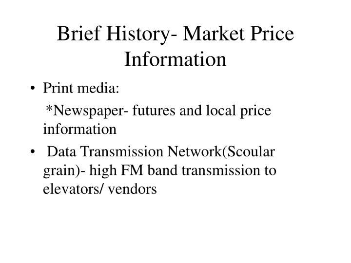 Brief History- Market Price Information