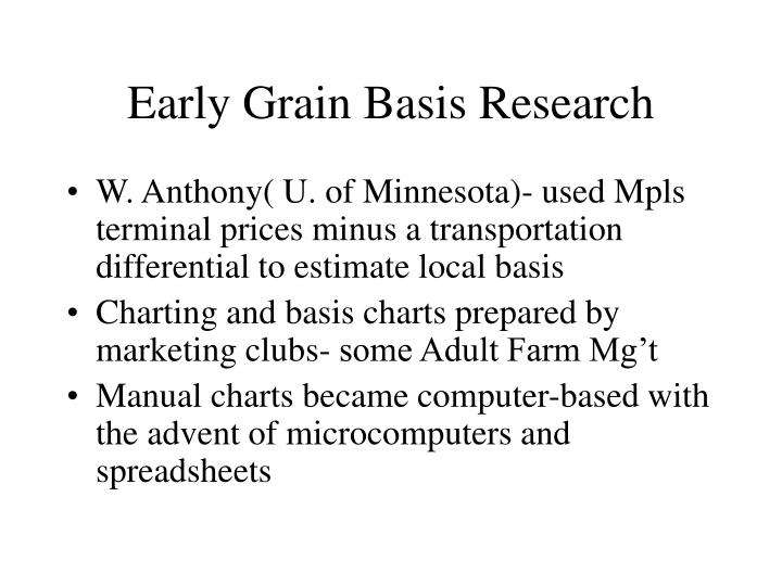 Early Grain Basis Research