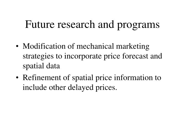 Future research and programs