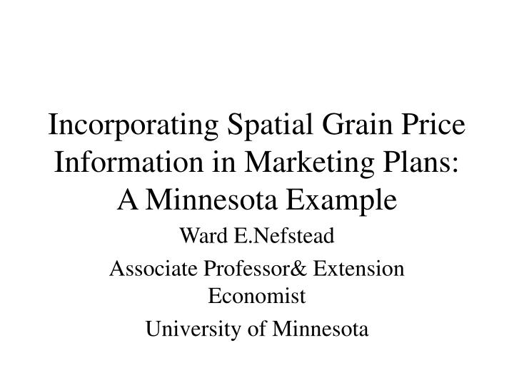 incorporating spatial grain price information in marketing plans a minnesota example