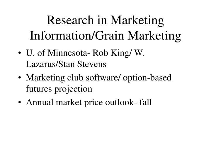 Research in Marketing Information/Grain Marketing