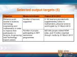 selected output targets 5