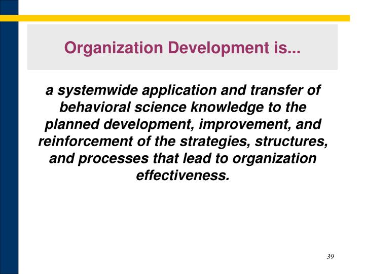Organization Development is...