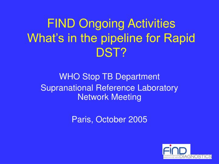 find ongoing activities what s in the pipeline for rapid dst