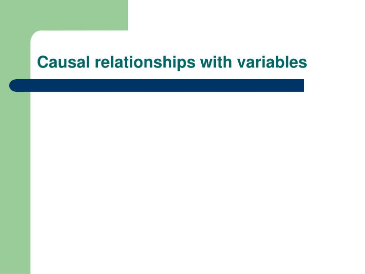 Causal relationships with variables
