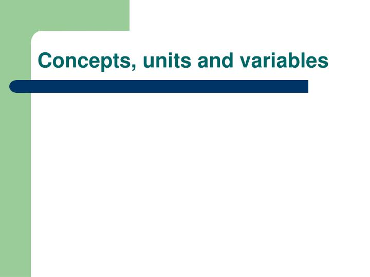 Concepts units and variables