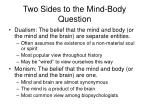 two sides to the mind body question