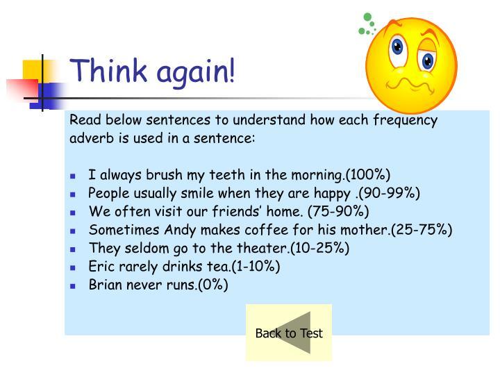 Think again!