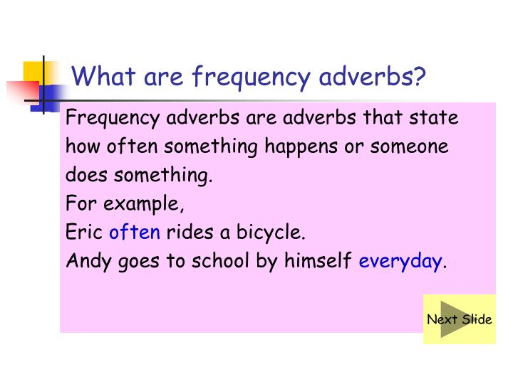 What are frequency adverbs?