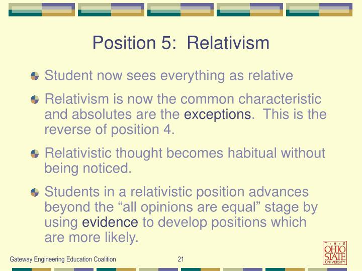 Position 5:  Relativism
