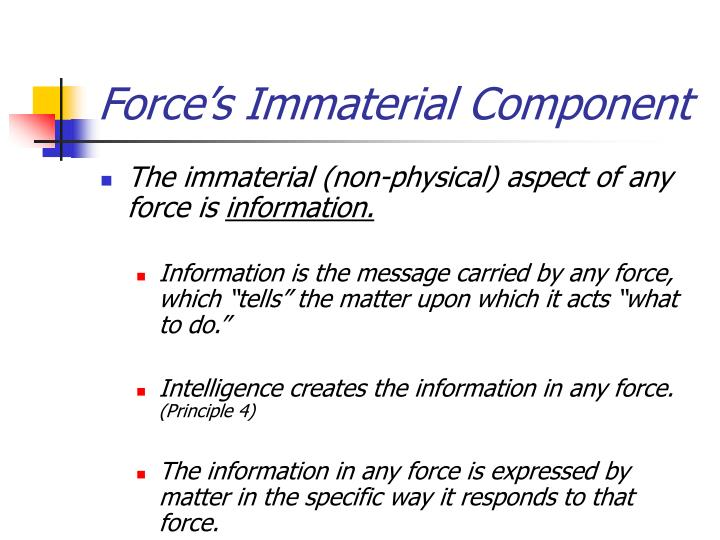 Force's Immaterial Component