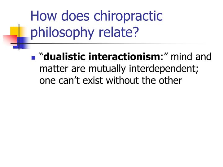 How does chiropractic philosophy relate?
