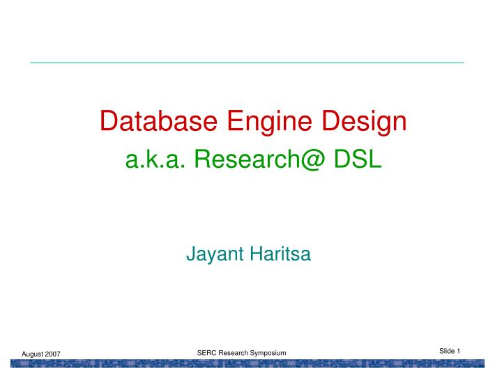 Database engine design a k a research@ dsl