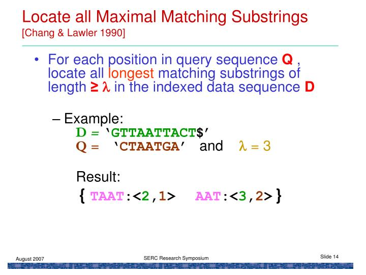 Locate all Maximal Matching Substrings