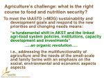 agriculture s challenge what is the right course to food and nutrition security