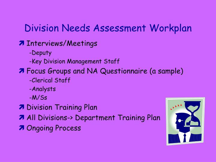 Division Needs Assessment Workplan