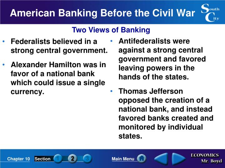 Federalists believed in a strong central government.