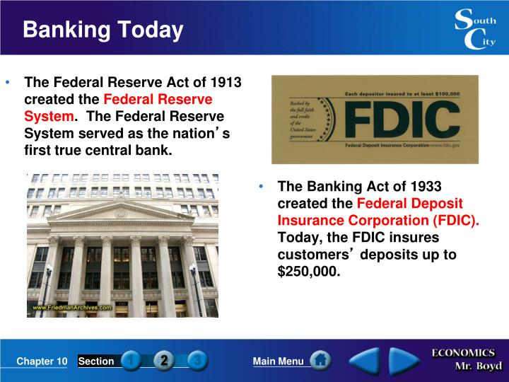 The Federal Reserve Act of 1913 created the