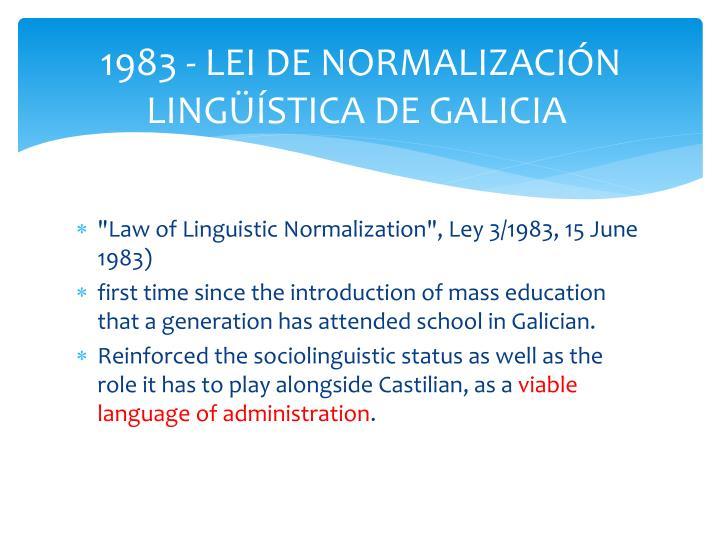 1983 - LEI DE NORMALIZACIÓN LINGÜÍSTICA DE GALICIA