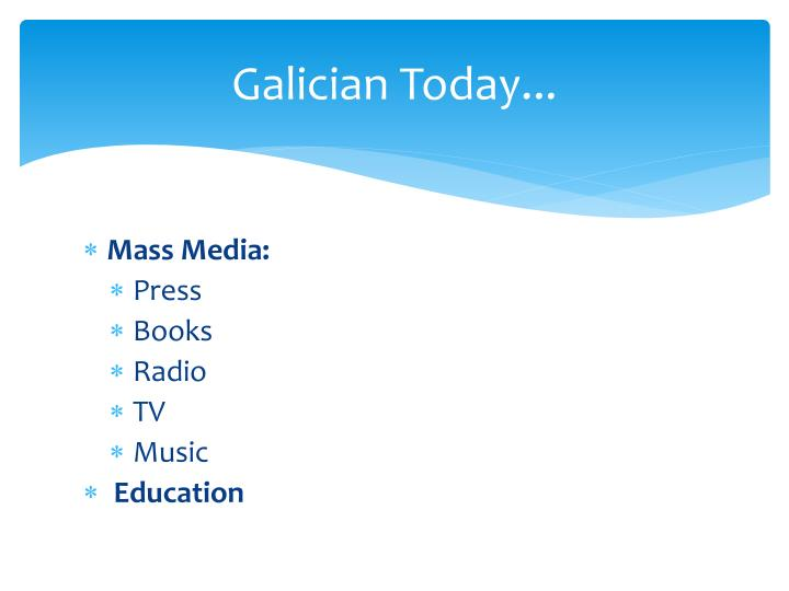 Galician Today...