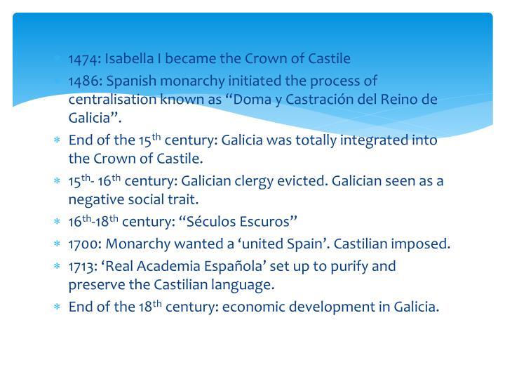 1474: Isabella I became the Crown of Castile