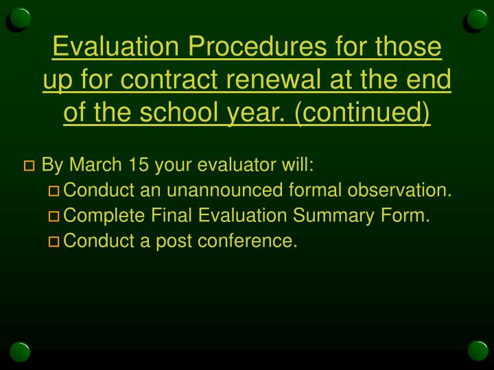 Evaluation Procedures for those up for contract renewal at the end of the school year. (continued)