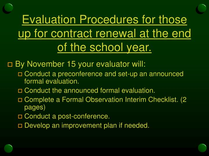 Evaluation Procedures for those up for contract renewal at the end of the school year.