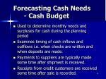 forecasting cash needs cash budget