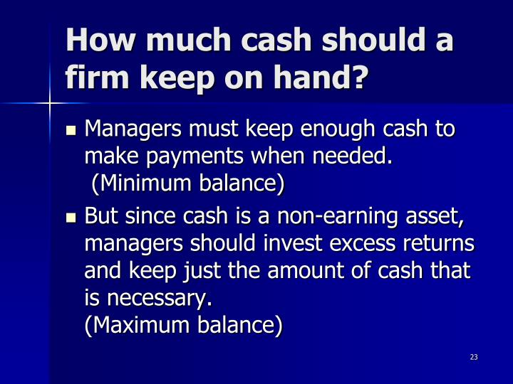 How much cash should a firm keep on hand?