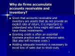 why do firms accumulate accounts receivable and inventory