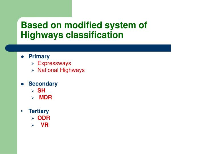 Based on modified system of Highways classification