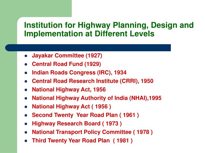Institution for Highway Planning, Design and Implementation at Different Levels
