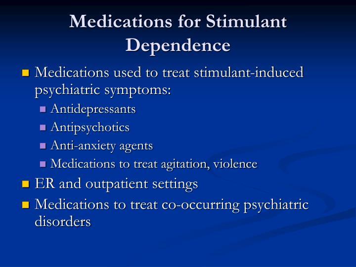 Medications for Stimulant Dependence