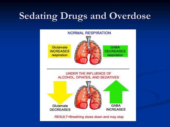 Sedating Drugs and Overdose