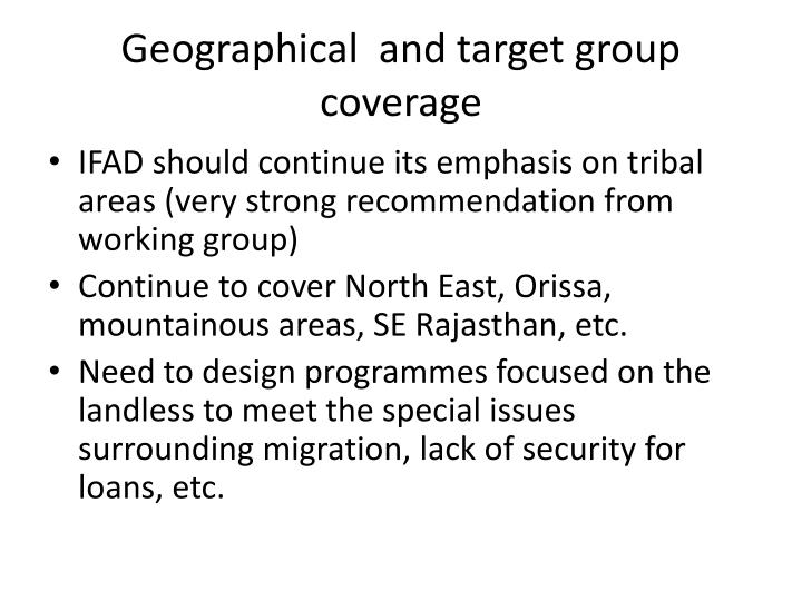 Geographical  and target group coverage
