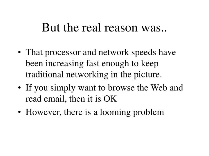 But the real reason was..