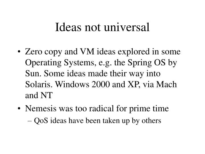 Ideas not universal