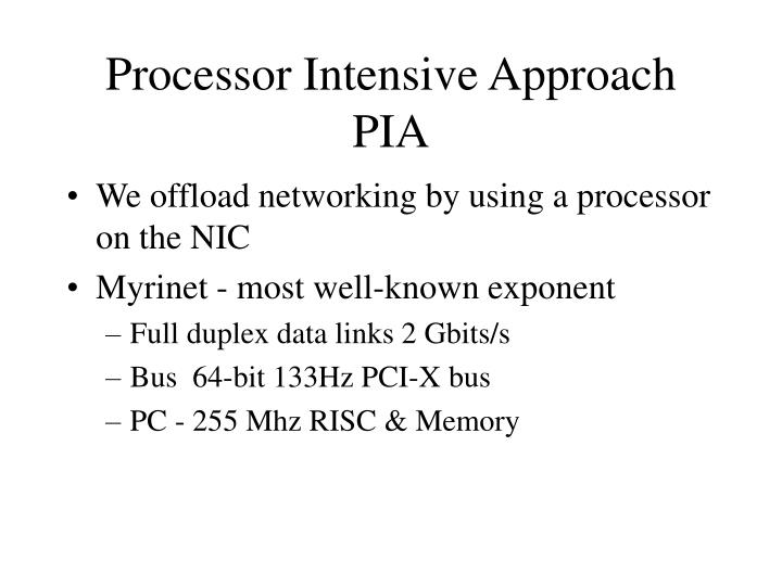 Processor Intensive Approach PIA
