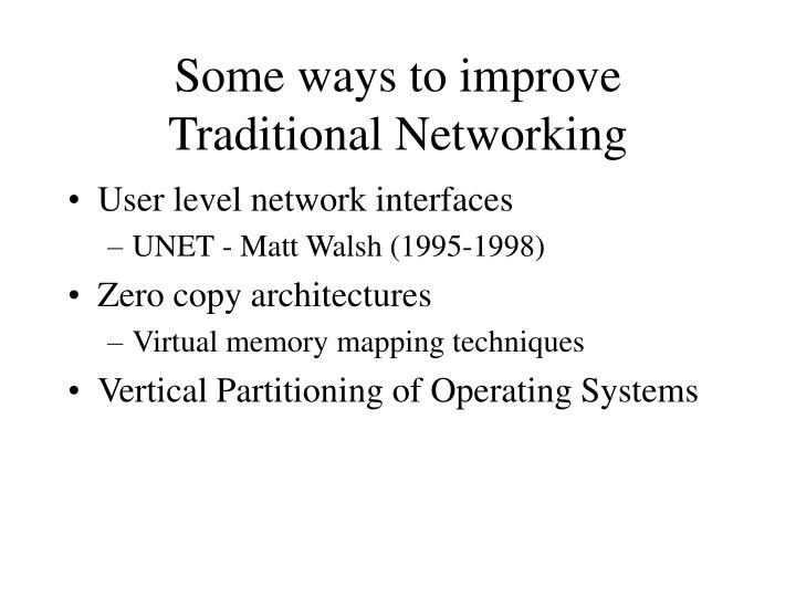 Some ways to improve Traditional Networking